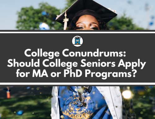 College Conundrums: Should College Seniors Apply for MA or PhD Programs?