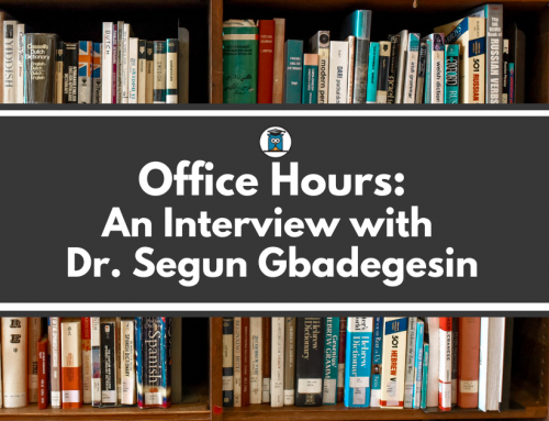 Office Hours: An Interview with Dr. Segun Gbadegesin
