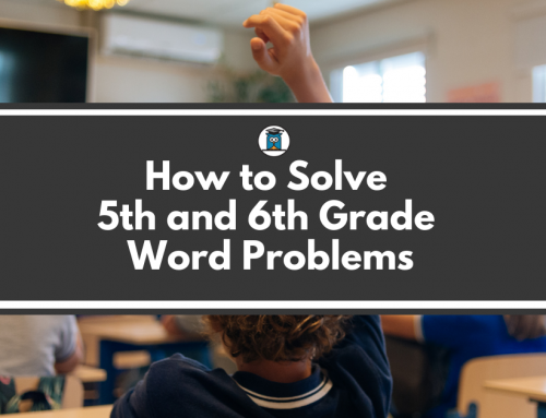 How to Solve 5th and 6th Grade Word Problems