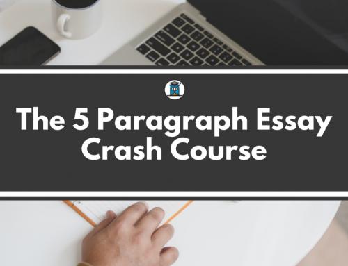 The 5 Paragraph Essay Crash Course